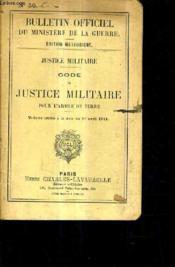 Code De Justice Militaire Pour L'Armee De Terre / Bulletin Officiel Du Ministere De La Guerre / Edition Methodique N°56. - Couverture - Format classique