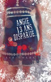 Angie, 13 ans, disparue... - Couverture - Format classique