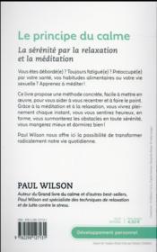 Le principe du calme ; la sérénité par la relaxation et la méditation - 4ème de couverture - Format classique