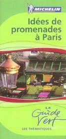 LE GUIDE VERT ; idées de promenade à Paris - Intérieur - Format classique