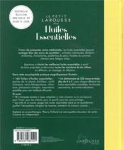 Le petit Larousse des huiles essentielles ; 160 huiles essentielles à découvrir, 200 maux à soigner - 4ème de couverture - Format classique