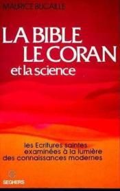 La Bible, le Coran et la science - Couverture - Format classique
