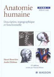 Anatomie humaine. descriptive, topographique et fonctionnelle. tete et cou - Intérieur - Format classique