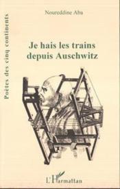 Je hais les trains depuis Auschwitz - Couverture - Format classique