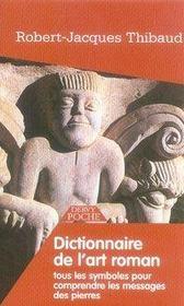 Dictionnaire De L'Art Roman ; Tous Les Symboles Pour Comprendre Les Messages Des Pierres - Intérieur - Format classique