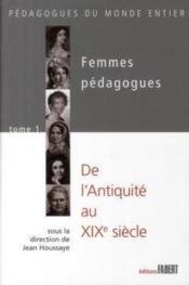 Femmes pédagogues t.1 ; de l'Antiquité au XXe siècle - Couverture - Format classique