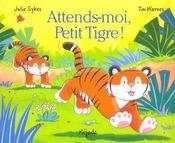 Attends-moi petit tigre - Intérieur - Format classique