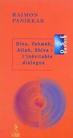 Dieu, yahweh, allah, shiva : l'inevitable dialogue - Intérieur - Format classique