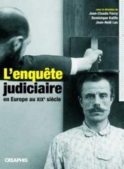 L'enquête judiciaire en Europe au XIXe siècle - Couverture - Format classique