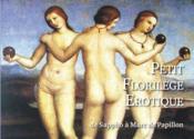 Petit florilège érotique ; de Sappho à Marc de Papillon - Couverture - Format classique