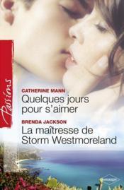 Quelques jours pour s'aimer ; la maîtresse de Storm Westmoreland - Couverture - Format classique