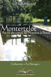 Montertelot, Au Fil Du Canal De Nantes A Brest - Couverture - Format classique