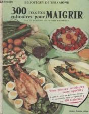 300 Recettes Culinaires Pour Maigrir. - Couverture - Format classique