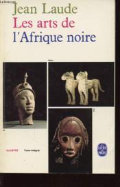Les Arts De L Afrique Noire - Couverture - Format classique