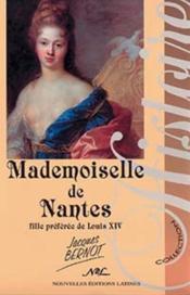 Mademoiselle de Nantes ; fille préférée de Louis XIV - Couverture - Format classique