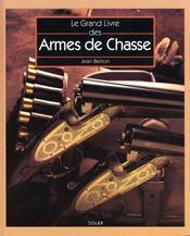 Le grand livre des armes de chasse - Intérieur - Format classique