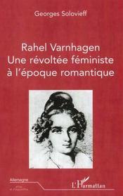 Rahel Varnhagen ; Une Revoltee Feministe A L'Epoque Romantique - Intérieur - Format classique