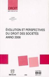 Évolution et perspectives du droit des sociétés, anno 2006 - Couverture - Format classique