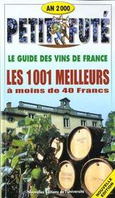 Les mille et un meilleurs vins de france a moins de quarante francs 2000, le pet - Intérieur - Format classique