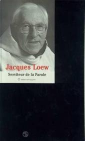 Jacques Loew, serviteur de la parole - Couverture - Format classique