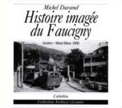 Histoire Imagee Du Faucigny - Couverture - Format classique