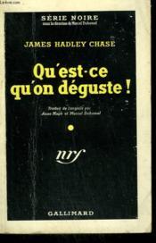 Qu'Est Ce Qu'On Deguste ! ( He Won'T Need It Now ). Collection : Serie Noire N° 55 - Couverture - Format classique