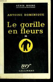 Le Gorille En Fleurs 36. Collection : Serie Noire N° 505 - Couverture - Format classique