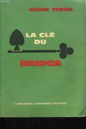 La Cle Du Bridge. - Couverture - Format classique