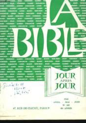 LA BIBLE JOUR APRES JOURN°189, 48e ANNEE, AVRIL/MAI/JUIN 1968. DIMANCHE ET FÊTES PAR P. MERLET / JOB PAR R. DE PURY / VIGNERONS HOMIVIDES / TEXTE DE PÂQUES PAR P. MERLET / 1 CORINTHIENS 15 PAR P. CHAUQUET / HEBREUX 11-13 PAR F. TEULON / 1 PIERRE PAR... - Couverture - Format classique