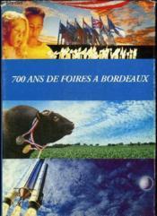 700 Ans De Foires A Bordeaux - Couverture - Format classique