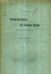 Essai Sur La Periode Constitutive Des Personnes Morales De Droit Pive. - Couverture - Format classique