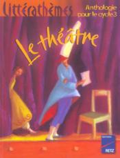 Le théâtre ; anthologie pour le cycle 3 - Couverture - Format classique