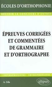 Epreuves Corrigees Et Commentees De Grammaire Et D'Orthographe - Intérieur - Format classique