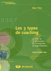 Les 3 types de coaching ; la PNL de 3e génération en entreprise et organisation - Intérieur - Format classique