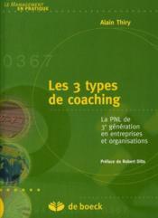 Les 3 types de coaching ; la PNL de 3e génération en entreprise et organisation - Couverture - Format classique