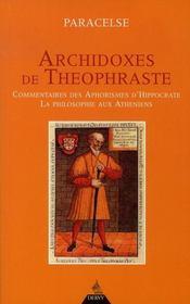 Archidoxes De Theophraste ; Commentaires Des Aphorismes D'Hippocrate ; La Philosophie Aux Atheniens - Intérieur - Format classique