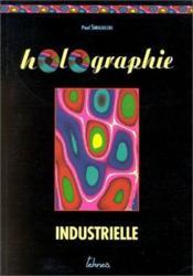 Holographie industrielle - Couverture - Format classique
