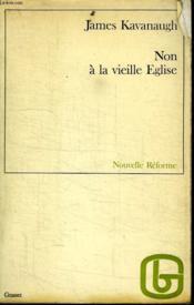Non A La Vieille Eglise. - Couverture - Format classique