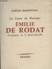 La Sainte Du Rouergue. Emilie De Rodat. - Couverture - Format classique