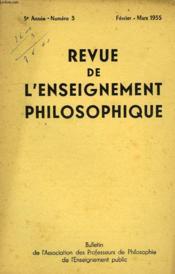 REVUE DE L'ENSEIGNEMENT PHILOSOPHIQUE, 5e ANNEE, N° 3, FEV.-MARS 1955 - Couverture - Format classique