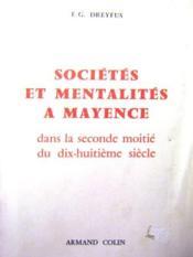 Sociétés et Mentalités à Mayence durant la seconde moitié du XVIIIe siècle. - Couverture - Format classique