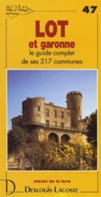 Lot-et-Garonne ; le guide complet de ses 317 communes - Couverture - Format classique