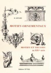 Motifs ornementaux ; motifs et décors du XIXe siecle - Couverture - Format classique
