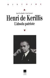 Henri de Kerillis ; l'absolu patriote - Couverture - Format classique