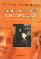 Regards sur la femme dans l'oeuvre de Zola ; ses représentations de l'encre à l'écran - Couverture - Format classique