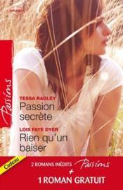 Passion secrète ; rien qu'un baiser ; un adversaire trop charmant - Couverture - Format classique