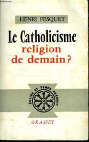 Le Catholicisme Religion De Demain. - Couverture - Format classique