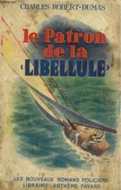 Le Patron De La Libellule. Collection : Les Nouveaux Romans Policiers N° 4. - Couverture - Format classique
