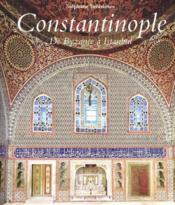 Constantinople ; de Byzance à Istanbul - Couverture - Format classique