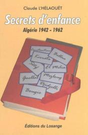Secrets d'enfance ; Algérie 1942-1962 - Couverture - Format classique
